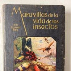 Libri antichi: L-4047. MARAVILLAS DE LA VIDA DE LOS INSECTOS .POR EDWARD STEP.ED ESPASA CALPE.AÑO 1926.. Lote 213622875