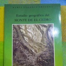 Libros antiguos: ESTUDIO GEOGRÁFICO DEL MONTE DE EL CEDRO. MARÍA EUGENIA AROZENA.. Lote 213882897