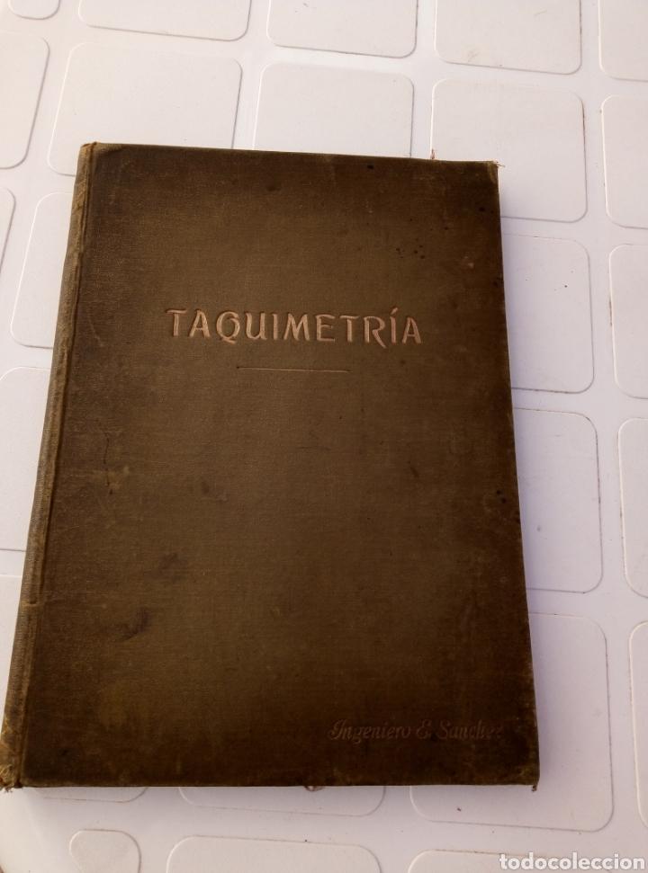 MUY INTERESANTE LIBRO TAQUIMETRIA. POR EUSEBIO SANCHEZ Y LOZANO. AÑO 1902 (Libros Antiguos, Raros y Curiosos - Ciencias, Manuales y Oficios - Paleontología y Geología)