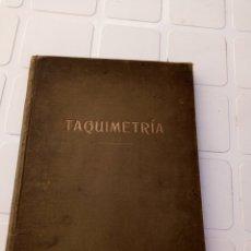 Libros antiguos: MUY INTERESANTE LIBRO TAQUIMETRIA. POR EUSEBIO SANCHEZ Y LOZANO. AÑO 1902. Lote 214527705
