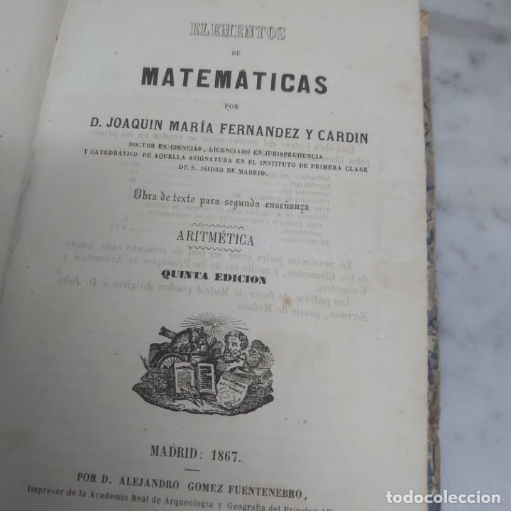 PRPM 64 . ELEMENTOS DE MATEMÁTICAS POR JOAQUÍN MARÍA FERNÁNDEZ Y CARDIN AÑO 1867 (Libros Antiguos, Raros y Curiosos - Ciencias, Manuales y Oficios - Física, Química y Matemáticas)
