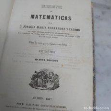 Libros antiguos: PRPM 64 . ELEMENTOS DE MATEMÁTICAS POR JOAQUÍN MARÍA FERNÁNDEZ Y CARDIN AÑO 1867. Lote 214684578