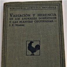 Libros antiguos: VARIACIÓN Y HERENCIA EN LOS ANIMALES DOMÉSTICOS Y LAS PLANTAS CULTIVADAS - J.F. NONÍDEZ - AÑO 1936. Lote 214806980