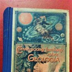 Livres anciens: CONVERSACIONES FAMILIARES SOBRE GEOLOGIA.LOS 3 TOMOS EN UN VOLUMEN.ED LUÍS GILI,1924. Lote 215218502