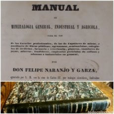 Libros antiguos: MANUAL MINERALOGÍA INDUSTRIAL Y AGRÍCOLA 1862 FILIPE NARANJO Y GARZA MINERAS PLATEROS FARMACIA ETC. Lote 215478136