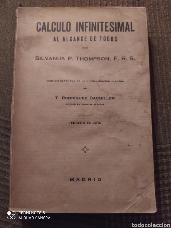 CÁLCULO INFINITESIMAL AL ALCANCE DE TODOS. SILVANUS P. THOMPSON, F.R.S. 1932. (Libros Antiguos, Raros y Curiosos - Ciencias, Manuales y Oficios - Física, Química y Matemáticas)