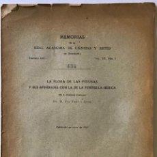 Libros antiguos: LA FLORA DE LAS PITIUSAS Y SUS AFINIDADES CON LA DE LA PENÍNSULA IBÉRICA. - FONT Y QUER, PÍO.. Lote 123189335