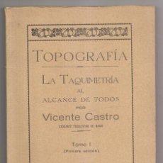 Libros antiguos: VICENTE CASTRO: TOPOGRAFÍA. TOMO I. LA TAQUIMETRÍA AL ALCANCE DE TODOS. LUARCA, 1930. Lote 217571297