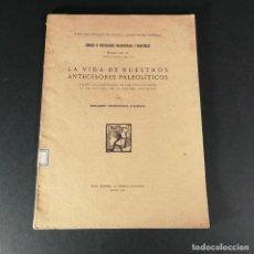 Libros antiguos: PALEONTOLÓGICAS MEMORIA N 31 VIDA DE NUESTROS ANTECESORES PALOLITICOS EDUARDO HERNANDEZ PACHECO 1923. Lote 218073335