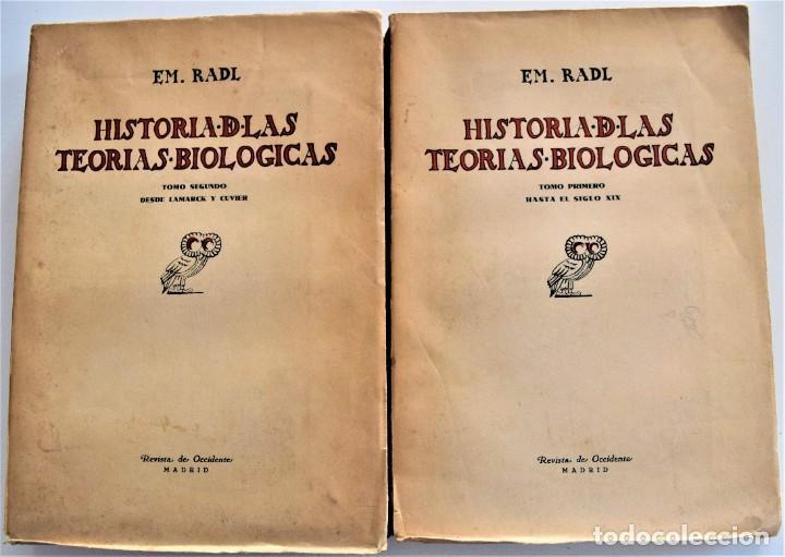 HISTORIA DE LAS TEORÍAS BIOLÓGICAS - EM. RADL - DOS TOMOS COMPLETA - EDITA REVISTA DE OCCIDENTE 1931 (Libros Antiguos, Raros y Curiosos - Ciencias, Manuales y Oficios - Bilogía y Botánica)