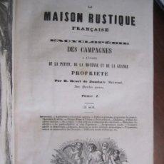 Libros antiguos: LA MAISON RUSTIQUE FRANÇAISE HENRI DE DOMBALE 1855 PARIS TOMO PRIMERO. Lote 218136168