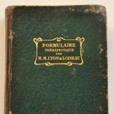 Libros antiguos: M.M.LYON & LOISEAU. FORMULAIRE THÉRAPEUTIQUE. MASSON ET CIE. ÉDITEURS. PARÍS, 1903.FORMULARIO MÉDICO. Lote 218488543