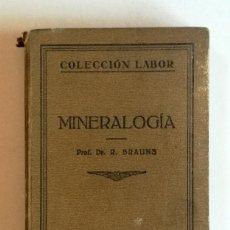 Libros antiguos: MINERALOGÍA POR BRAUNS LABOR 1927. Lote 218624130