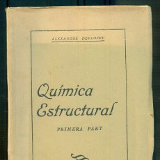 Libros antiguos: NUMULITE L0030 QUÍMICA ESTRUCTURAL ALEXANDRE DEULOFEU ESCOLA DE TREBALL FIGUERES 1937 PRIMERA PART. Lote 218639722