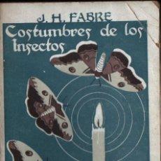 Libros antiguos: FABRE : COSTUMBRES DE LOS INSECTOS (CALPE, 1920). Lote 218727718