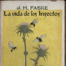 Libros antiguos: FABRE : LA VIDA DE LOS INSECTOS (CALPE, 1920). Lote 218727870
