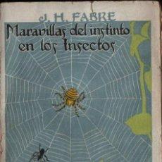 Libros antiguos: FABRE : MARAVILLAS DEL INSTINTO EN LOS INSECTOS (CALPE, 1920). Lote 218728058