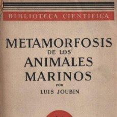 Libros antiguos: JOUBIN : METAMORFOSIS DE LOS ANIMALES MARINOS (MONTANER Y SIMÓN, 1930). Lote 218734860
