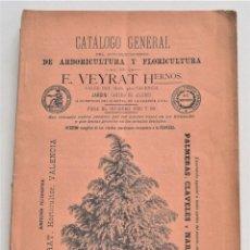 Libros antiguos: CATÁLOGO GENERAL ARBORICULTURA Y FLORICULTURA E. VEYRAT HNOS. INVIERNO 1897 Y 98 - VALENCIA. Lote 218855416