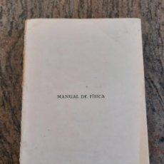 Libros antiguos: LIBRO MANUAL DE FISICA. MODESTO BARGALLO. 1932. EDICIONES SARDA. REUS. LEER DESCRIPCION.. Lote 219146812