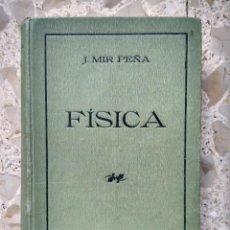 Libros antiguos: FÍSICA RAZONADA - MIR PEÑA - URANIA, GRANADA, 1925 - SELLOS PROPIEDAD RAFAEL LUQUE, MARTOS, JAÉN. Lote 219245405