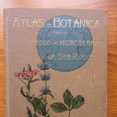 Libros antiguos: ATLAS DE BOTÁNICA PARA EL MÉTODO DE HIDROTERAPIA DE SEBASTIAN KNEIPP. EDICION DE LUJO EN COLOR. 1895. Lote 219511821