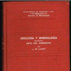Libros antiguos: GEOLOGIA Y MINERALOGÍA APLICADAS AL ARTE DEL INGENIERO - L. DE LAUNAY - 1927. Lote 219540376