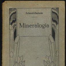 Libros antiguos: TRATADO DE MINERALOGÍA - SCHMID BARNOLA - 1925. Lote 219593832