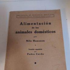 Libros antiguos: ALIMENTACIÓN DE LOS ANIMALES DOMÉSTICOS PRIMERA EDICIÓN PROFESOR PEDRO CARDA GÓMEZ 1934. Lote 219911665