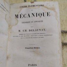 Libros antiguos: 1862. CURSO ELEMENTAL DE MECÁNICA TEÓRICA Y APLICADA. DELAUNAY.. Lote 219920666