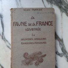 Libros antiguos: LA FAUNE DE LA FRANCE ILLUSTRÉE - IA COELENTÉRÉS, SPONGIAIRES, ÉCHINODERMES, PROTOZOAIRES - 1936. Lote 220562165