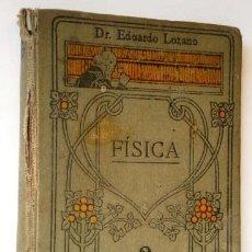 Libros antiguos: FÍSICA POR EDUARDO LOZANO Y PONCE DE LEÓN DE ED. CALPE / JOSÉ GALLACH EN BARCELONA S/F. Lote 220578050