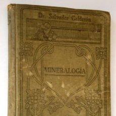 Libros antiguos: MINERALOGÍA POR SALVADOR CALDERÓN DE ED. CALPE / JOSÉ GALLACH EN BARCELONA S/F. Lote 220578803