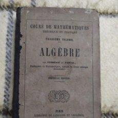 Libros antiguos: 1854. ÁLGEBRA TEÓRICA Y PRÁCTICA/ TRIGONOMETRÍA RECTILÍNEA.. Lote 220610130