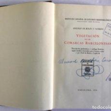 Libros antiguos: VEGETACIÓN DE LAS COMARCAS BARCELONESAS. DESCRIPCIÓN GEOBOTÁNICA Y CATÁLOGO FLORÍSTICO, SEGÚN ESTUDI. Lote 123166170