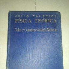 Livros antigos: FÍSICA TEÓRICA 1CALOR Y CONSTITUCIÓN DE LA MATERIA,(AÑO 1935) JULIO PALACIOS. Lote 221498618