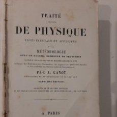 Libros antiguos: TRAITÉ ELEMENTAIRE DE LA PHYSIQUE. A. GANOT. PARÍS. 1857. EN FRANCÉS. Lote 221877292