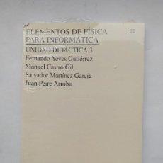 Libros antiguos: ELEMENTOS DE FISICA PARA INFORMATICA. UNIDAD DIDACTICA 3. FERNANDO YEVES GUTIERREZ. NUEVO. TDK552. Lote 221892513