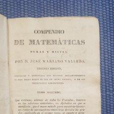 Libros antiguos: VALLEJO, JOSÉ MARIANO: COMPENDIO DE MATEMATICAS PURAS Y MISTAS. Lote 222195690