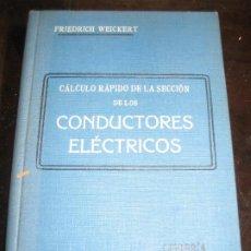 Libros antiguos: CALCULO RAPIDO DE LOS CONDUCTORES ELECTRICOS . FRIEDRICH WEICKERT . 1913 LIBRERIA ENCICLOPEDICA BCN. Lote 222264085