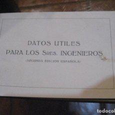Libros antiguos: DATOS UTILES PARA LOS SRES INGENIEROS . 2 ED 1923 EQUIVALENCIAS PRESIONES RENDIMIENTO CALDERAS. Lote 222267255