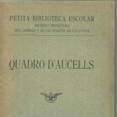 Libros antiguos: 4116.-QUADRO D`AUCELLS-SOCIETAT PROTECTORA DELS ANIMALS I PLANTES DE CATALUNYA-PETITA BTCA ESCOLAR. Lote 222358560
