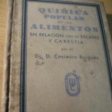 Libros antiguos: QUIMICA POPULAR DE LOS ALIMENTOS ESCASEZ Y CARESTIA . CASIMIRO BRUGUES . ESPASA CALPE 1937. Lote 222391298