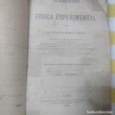 Libros antiguos: ELEMENTOS DE FÍSICA EXPERIMENTAL. RUBIO Y DÍAZ, VICENTE - 1886 (COMPLETO PARA RESTAURAR) VER FOTOS. Lote 222474871
