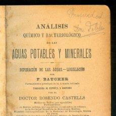 Libros antiguos: NUMULITE L0197 ANÁLISIS QUÍMICO Y BACTERIOLÓGICO DE LAS AGUAS POTABLES Y MINERALES DEPURACIÓN AGUA. Lote 222504988