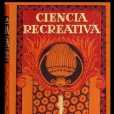 Libros antiguos: CIENCIA CREATIVA. ENIGMAS. PROBLEMAS. OBSERVACIONES. EXPERIMENTOS. HABILIDAD. FISICA. QUIMICA. 1930.. Lote 222614607