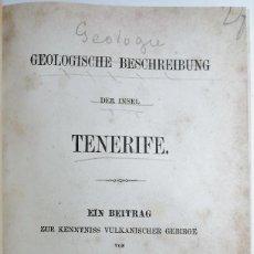 Libros antiguos: GEOLOGISCHE BESCHREIBUNG DER INSEL TENERIFE. K. V. FRITSCH & W. REISS. 1868.. Lote 222729625