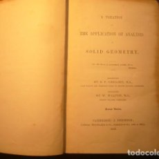Libros antiguos: D.F. GREGORY: - A TREATISE ON THE APPLICATION OF ANALYSIS TO SOLID GEOMETRY - (CAMBRIDGE, 1852). Lote 222906891