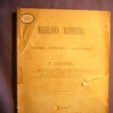 Libros antiguos: F. CORREA: - MISCELANEA MATEMÁTICA - (BARCELONA, 1897). Lote 222908690