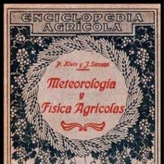 Libros antiguos: AÑO 1928. AGRICULTURA. METEOROLOGIA Y FISICA AGRICOLAS. PABLO KLEIN. JOSE SANSON. CULTIVO. PLANAS.. Lote 223033248